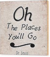 Oh The Places You'll Go Wood Print
