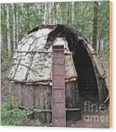 Ojibwe Wigwam Part 3 Wood Print