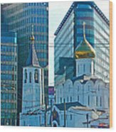 Old Believer-new Believer Church Amid Skyscrapers In Moscow-russia Wood Print