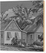 Old Cayman Cottages Monochrome Wood Print