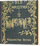 Old Christmas Wood Print