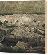 Old City Of Toledo Wood Print