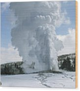Old Faithful In Her Glory - Yellowstone Wood Print