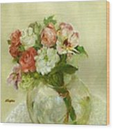 Old Fashioned Bouquet           copyrighted Wood Print