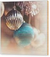 Old-fashioned Christmas Decorations Wood Print by Jane Rix