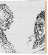 Old Lady With A Lady Wood Print