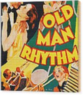 Old Man Rhythm, Us Poster, From Top Wood Print