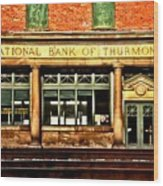 Old National Bank Of Thurmond Wood Print