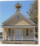 Old Sacramento California Schoolhouse 5d25544 Wood Print
