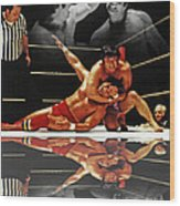 Old School Wrestling Headlock By Dean Ho On Don Muraco With Reflection Wood Print