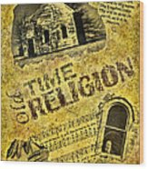 Old Time Religion Wood Print