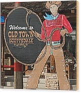 Old Town Scottsdale Cowboy Sign Wood Print