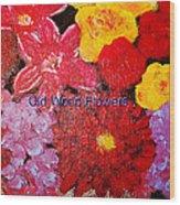 Old World Flowers  Wood Print