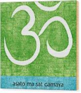 Om Asato Ma Sadgamaya Wood Print by Linda Woods