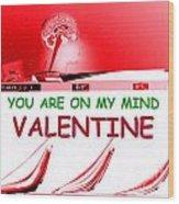 On My Mind Valentine Wood Print