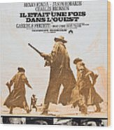 Once Upon A Time In The West, Aka Il Wood Print