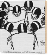 One Football Player Says To The Others Wood Print