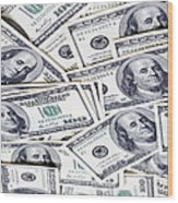 One Hunfre Dollar Bills Wood Print by Jan Tyler