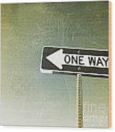 One Way Road Sign Wood Print