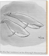 One Whale Says To Another Wood Print