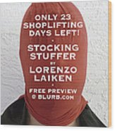 Only 23 Shoplifting Days Left Wood Print