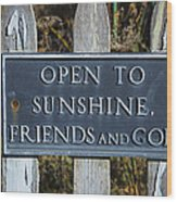 Open To Sunshine Sign Wood Print