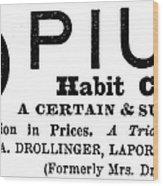 Opium Habit Cure, 1877 Wood Print