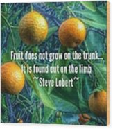 Oranges On A Limb Quote   Wood Print