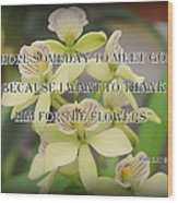 Orchids With Robert Brault Quote Wood Print