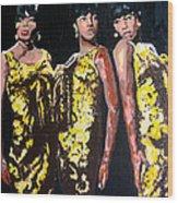 Original Divas The Supremes Wood Print