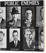 Original Gangsters - Public Enemies Wood Print