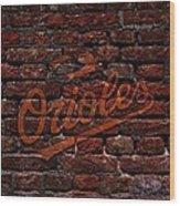 Orioles Baseball Graffiti On Brick  Wood Print