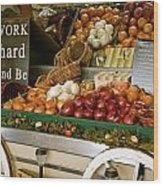 Work Hard And Be - Country Onion Cart Wood Print