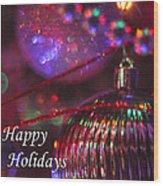 Ornaments-2054-happyholidays Wood Print