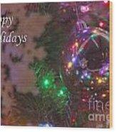 Ornaments-2096-happyholidays Wood Print