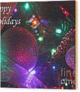 Ornaments-2130-happyholidays Wood Print