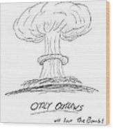 Outlaw The Bomb Wood Print
