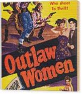 Outlaw Women, Top Left Center Marie Wood Print