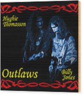 Outlaws Billy Jones And Hughie Thomasson Wood Print