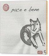Pace E Bene Wood Print