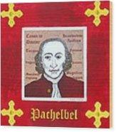 Pachelbel Wood Print