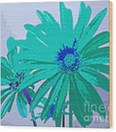 Painterly Flowers In Teal And Blue Pop Art Abstract Wood Print