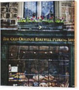 Can You See The Ghost In The Top Window At The Old Original Bakewell Pudding Shop Wood Print