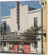 Palace Theater --- Georgetown Texas  Wood Print