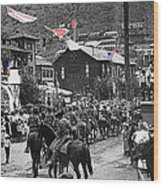 Parade Bisbee Arizona July 4th 1909 Color Added 2013 Wood Print