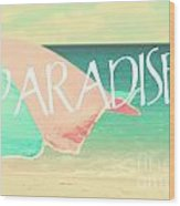 Paradise Awaits Wood Print