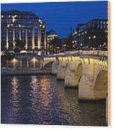 Paris Blue Hour - Pont Neuf Bridge And La Samaritaine Wood Print