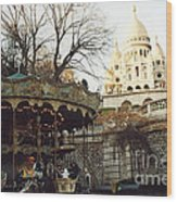 Paris Carousel Merry Go Round Montmartre - Carousel At Sacre Coeur Cathedral  Wood Print