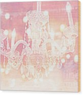 Paris Dreamy Ethereal Chandelier Art - Dreamy Pink Bokeh Sparkling Paris Chandelier Art Deco Wood Print by Kathy Fornal