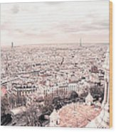 Paris From Above - View From Sacre Coeur Basilica Wood Print